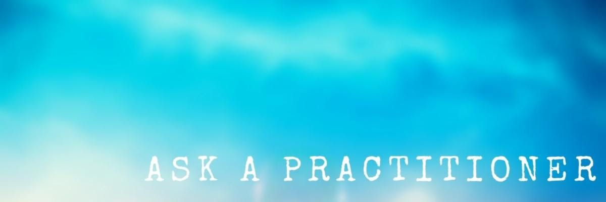 Ask a Practitioner